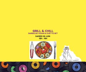 22/06/2019 - 12h-16h: Grill & Chill